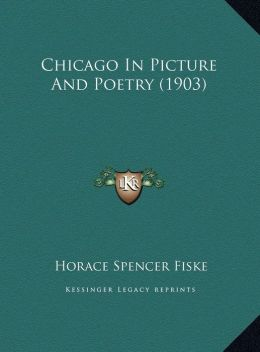 Chicago In Picture And Poetry (1903)