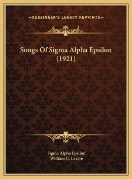 Songs Of Sigma Alpha Epsilon (1921)