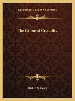 The Crime of Credulity the Crime of Credulity
