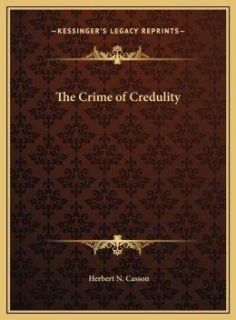 The Crime of Credulity the Crime of Credulity