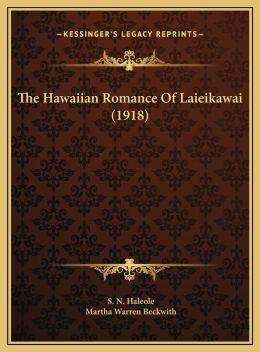 The Hawaiian Romance of Laieikawai (1918) the Hawaiian Romance of Laieikawai (1918)