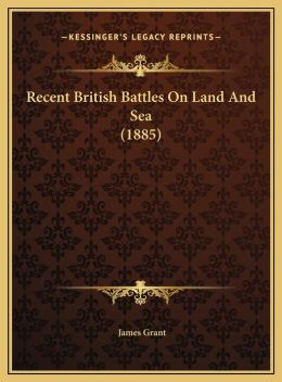 Recent British Battles On Land And Sea (1885)