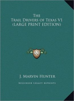 The Trail Drivers of Texas V1