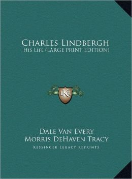 Charles Lindbergh: His Life (Large Print Edition)