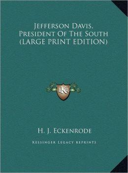 Jefferson Davis, President of the South