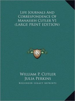 Life Journals and Correspondence of Manasseh Cutler V1