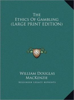 The Ethics of Gambling