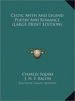 Celtic Myth and Legend Poetry and Romance