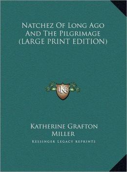 Natchez of Long Ago and the Pilgrimage