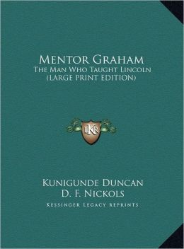 Mentor Graham: The Man Who Taught Lincoln (Large Print Edition)