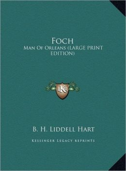 Foch: Man of Orleans (Large Print Edition)
