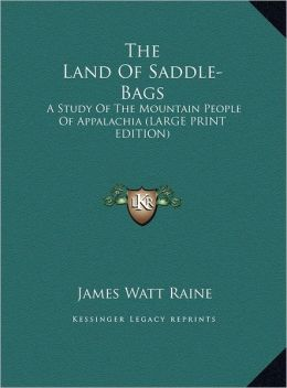The Land of Saddle-Bags: A Study of the Mountain People of Appalachia (Large Print Edition)