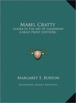 Mabel Cratty: Leader in the Art of Leadership (Large Print Edition)