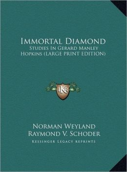 Immortal Diamond: Studies in Gerard Manley Hopkins (Large Print Edition)