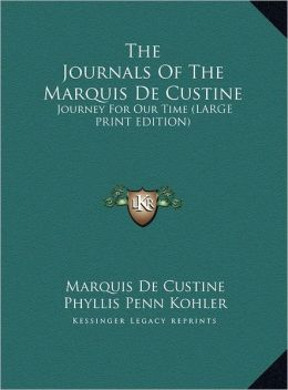 The Journals of the Marquis de Custine: Journey for Our Time (Large Print Edition)