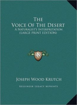 The Voice of the Desert: A Naturalist's Interpretation (Large Print Edition)