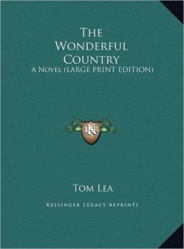 The Wonderful Country: A Novel (Large Print Edition)