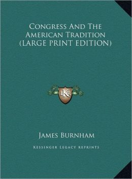 Congress And The American Tradition (Large Print Edition)