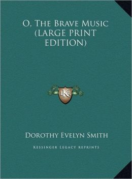 O, The Brave Music (Large Print Edition)