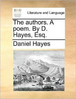 The authors. A poem. By D. Hayes, Esq.