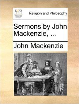 Sermons by John Mackenzie, ...