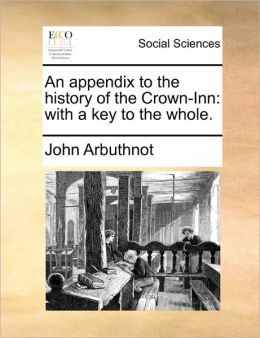 An appendix to the history of the Crown-Inn: with a key to the whole.