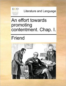 An effort towards promoting contentment. Chap. I.