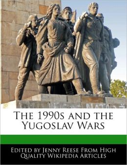 The 1990s And The Yugoslav Wars