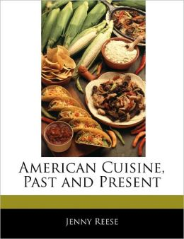 American Cuisine, Past And Present