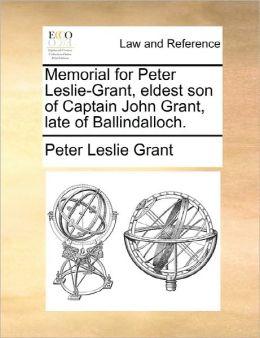 Memorial For Peter Leslie-Grant, Eldest Son Of Captain John Grant, Late Of Ballindalloch.