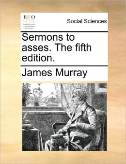 Sermons To Asses. The Fifth Edition.