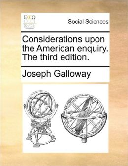 Considerations Upon The American Enquiry. The Third Edition.