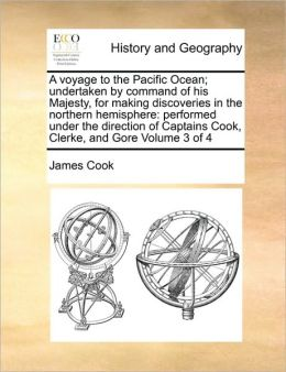 A Voyage To The Pacific Ocean; Undertaken By Command Of His Majesty, For Making Discoveries In The Northern Hemisphere