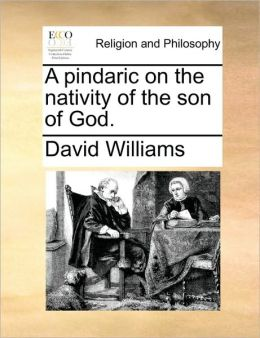 A pindaric on the nativity of the son of God.
