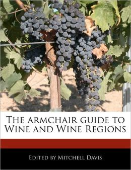 The Armchair Guide to Wine and Wine Regions