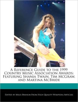 A Reference Guide To The 1999 Country Music Association Awards