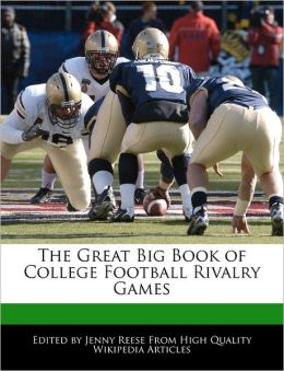 The Great Big Book Of College Football Rivalry Games