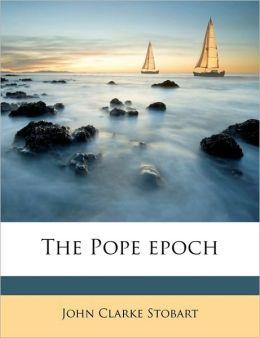 The Pope epoch