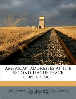 American addresses at the second Hague peace conference