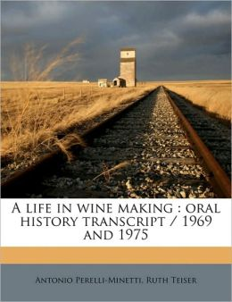 A Life in Wine Making: Oral History Transcript / 1969 and 1975