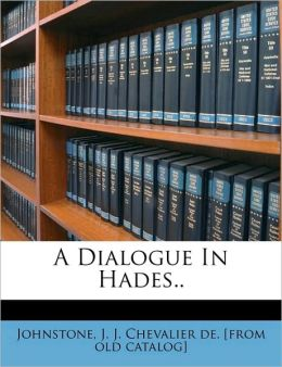 A Dialogue In Hades..