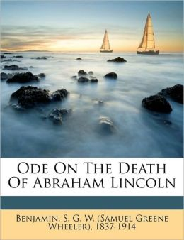 Ode on the death of Abraham Lincoln
