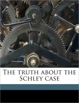 The Truth about the Schley Case