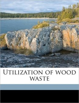 Utilization of Wood Waste