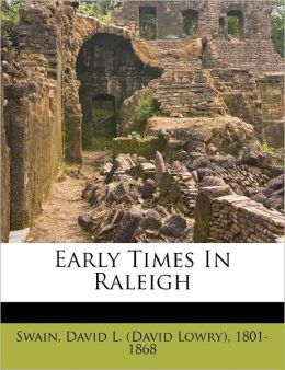 Early Times In Raleigh
