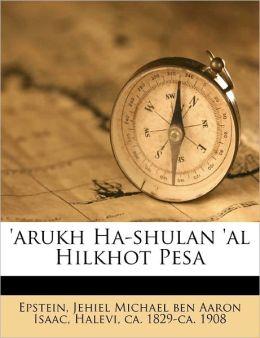 'Arukh Ha-Shulan 'Al Hilkhot Pesa