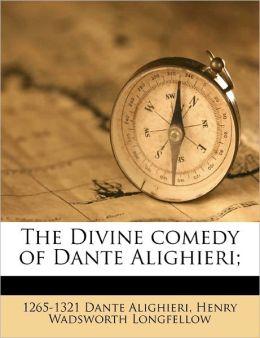 The Divine Comedy Of Dante Alighieri;