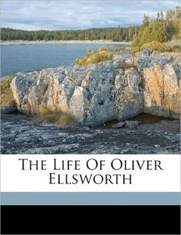 The Life Of Oliver Ellsworth
