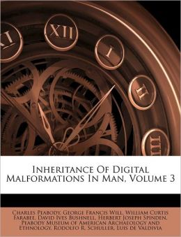 Inheritance Of Digital Malformations In Man, Volume 3