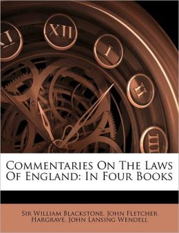 Commentaries on the Laws of England: In Four Books